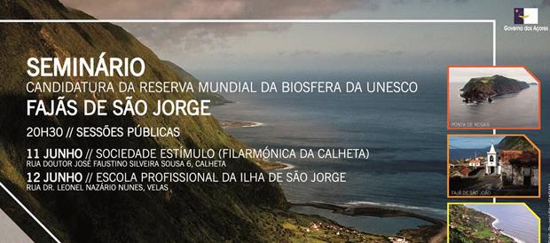 Seminário: Candidatura Reserva Mundial da Biosfera da UNESCO – Fajãs de São Jorge