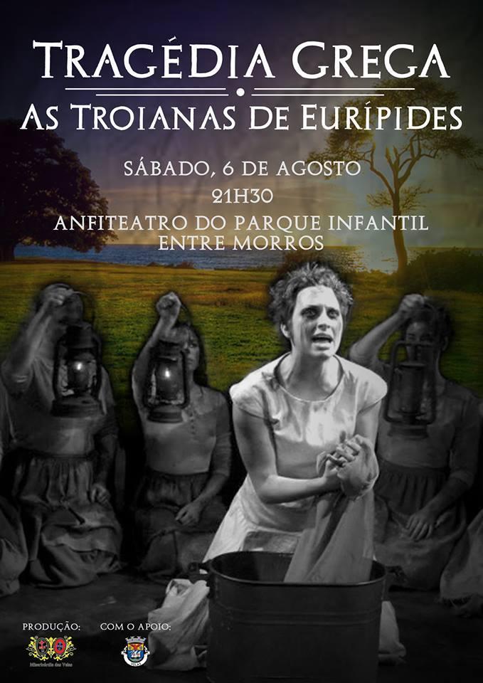 """As Troianas"" de Eurípedes estreia dia 6 de agosto pelas 21:30, na zona de Entre Morros"