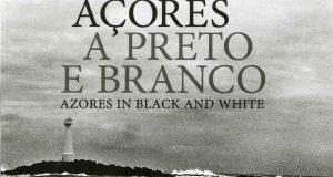"""Museu do Pico acolhe apresentação do livro """"Açores a Preto e Branco"""""""