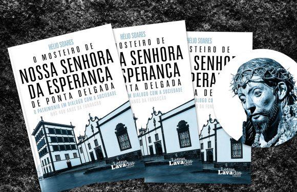 """Museu Francisco de Lacerda promove apresentação do livro """"O Mosteiro da Esperança de Ponta Delgada – o Património em Diálogo com a Sociedade"""""""