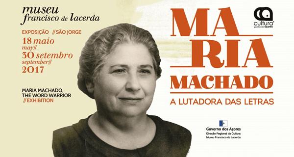 """""""Maria Machado – A Lutadora das Letras"""" – a jorgense que lutou contra o regime salazarista em exposição no Museu Francisco Lacerda (c/áudio)"""