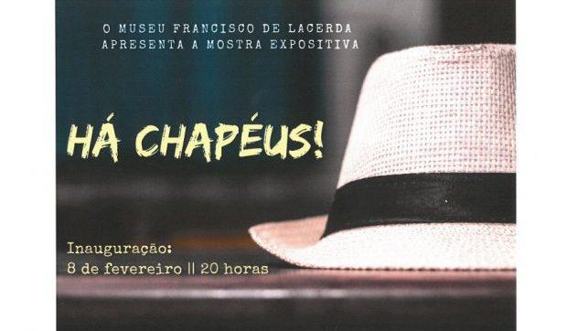 "Museu Francisco de Lacerda, em S. Jorge, promove mostra ""Há chapéus"""