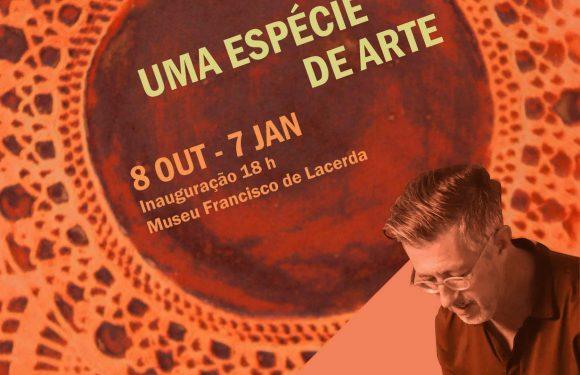 """""""Uma espécie de arte"""" no Museu Francisco Lacerda a partir de sábado"""